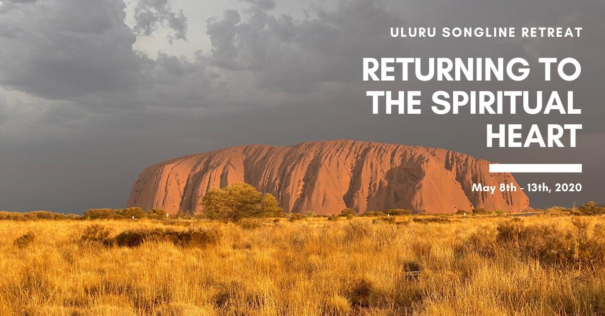 Returning to The Spiritual Heart Songline Retreat